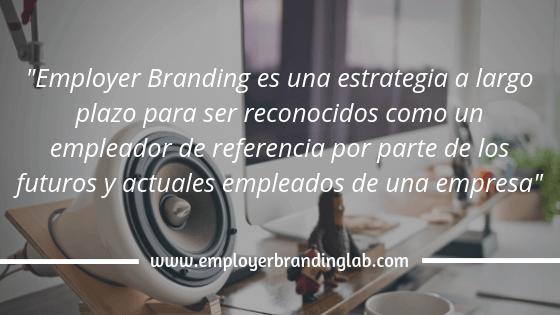 Definición del Employer Branding (o Marca Empleadora)