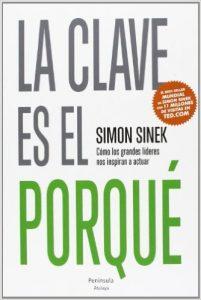 La clave es el porque - Simon Sinek